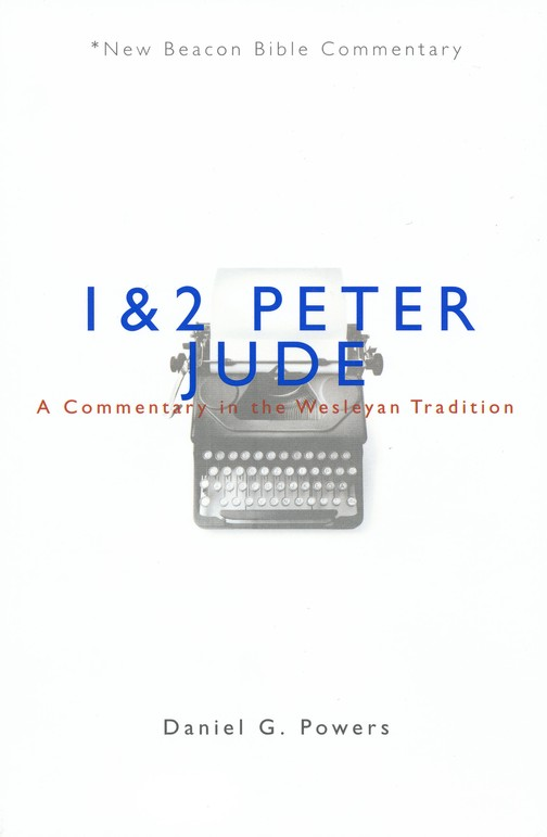 NBBC, 1 & 2 Peter/Jude: A Commentary in the Wesleyan Tradition