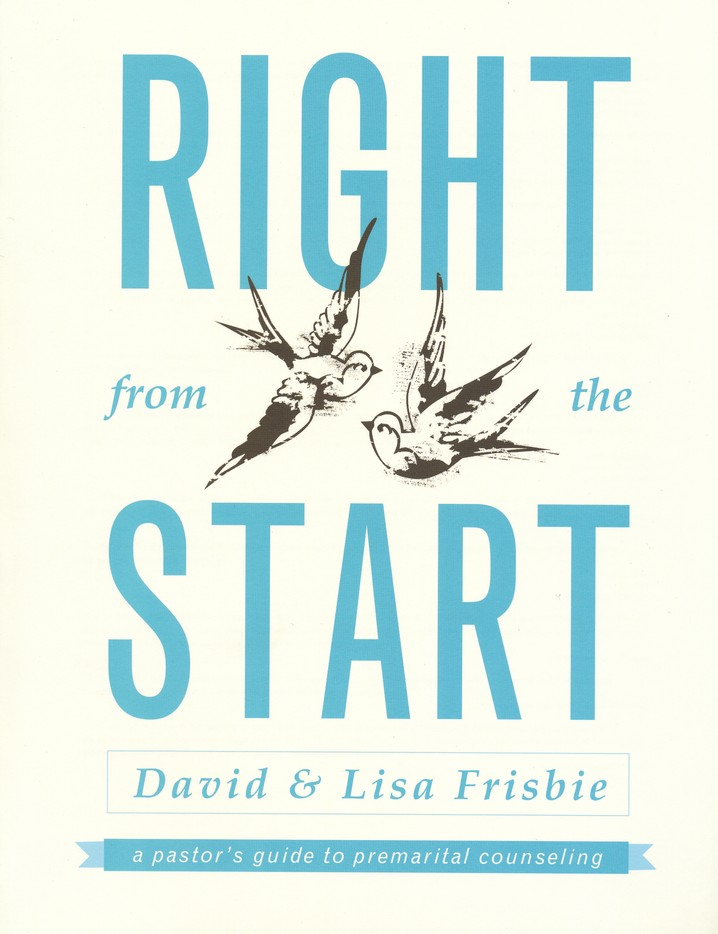 Right from the Start: A Pastor's Guide to Premarital Counseling