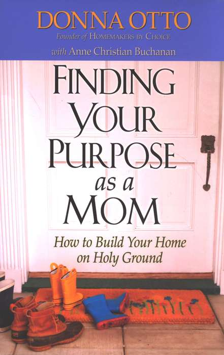 Finding Your Purpose As a Mom: How to Build Your Home on Holy Ground