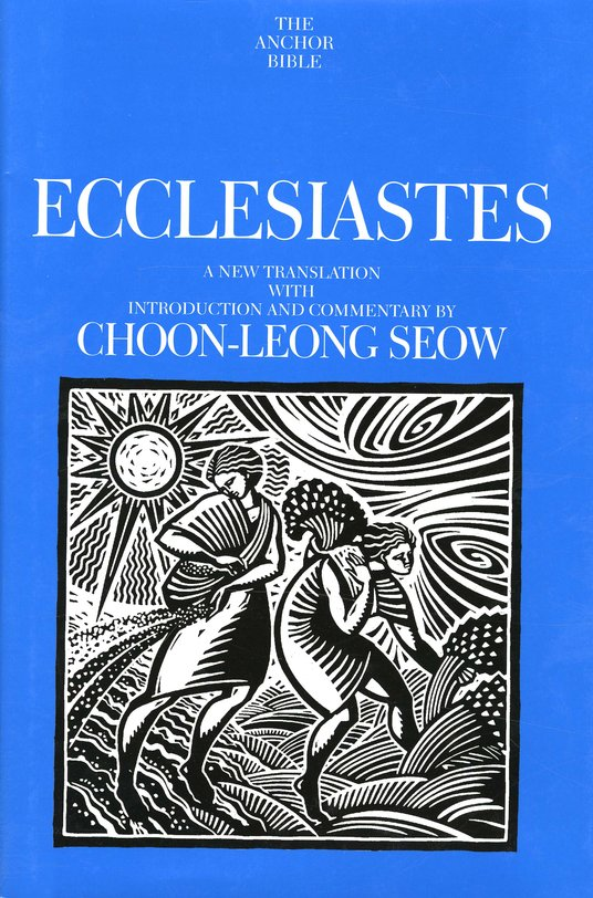 Ecclesiastes: Anchor Yale Bible Commentary [AYBC]