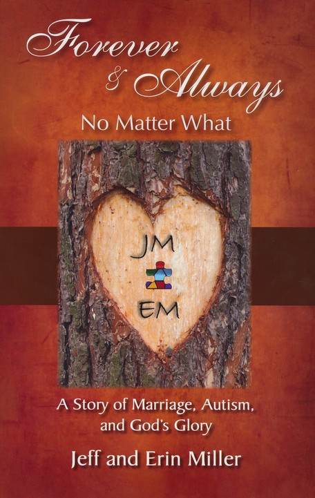 Forever and Always: No Matter What: A Story of Marriage, Autism, and God's Glory
