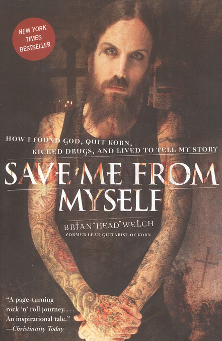 Save Me From Myself: How I Found God, Quit Korn, Kicked Drugs and Lived to Tell My Story, Softcover