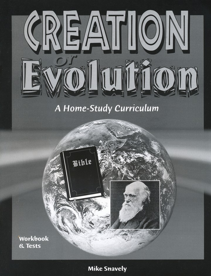 Creation or Evolution: A Home-Study Curriculum Workbook & Tests