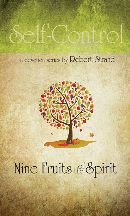 Self-Control: Nine Fruits of the Spirit Series