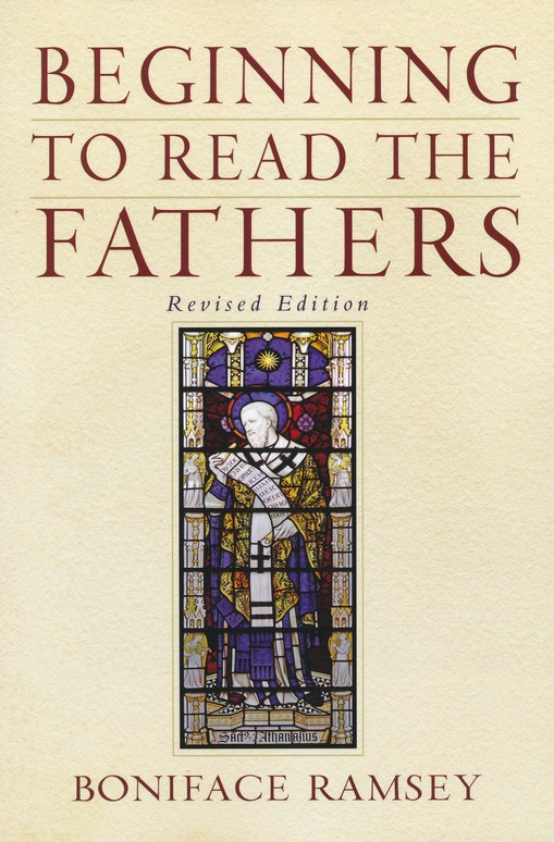 Beginning to Read the Fathers, Revised Edition