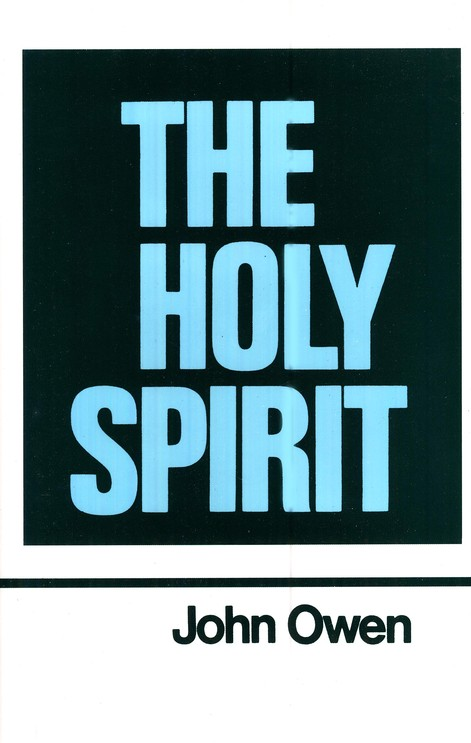 The Holy Spirit: Works of John Owen- Volume III