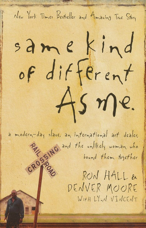 Same Kind of Different As Me: A Modern-Day Slave, an International Art Dealer, and the Unlikely Woman Who Bound Them Together, Large Print