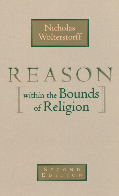 Reason Within the Bounds of Religion, Second Edition