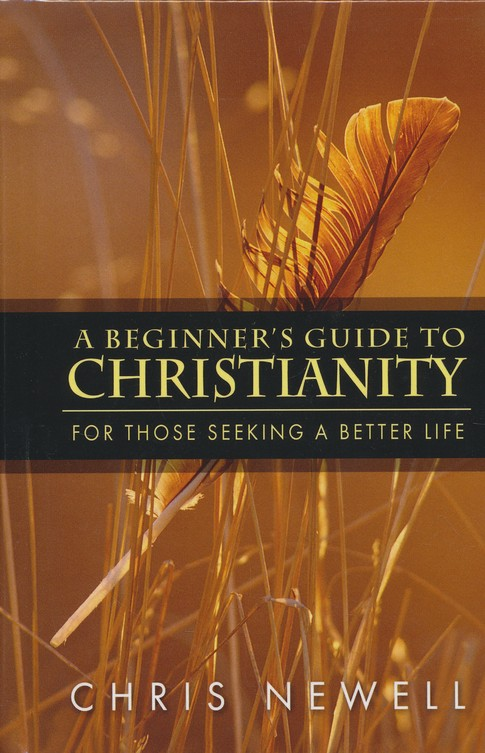 A Beginner's Guide to Christianity For Those Seeking a Better Life