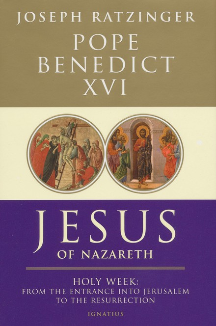 Jesus of Nazareth: Holy Week--From the Entrance into Jerusalem to the Resurrection, Volume II