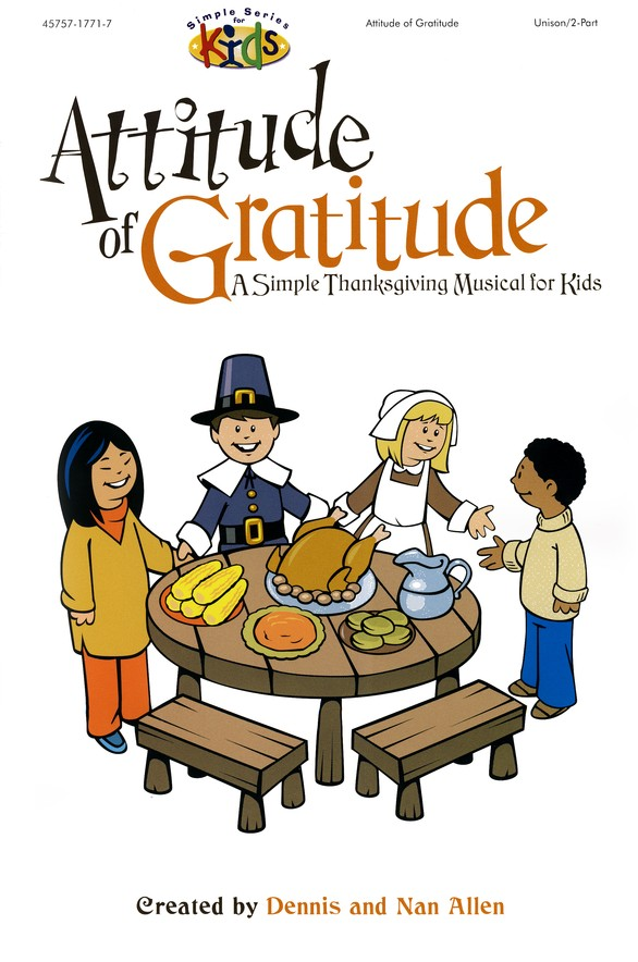 Attitude of Gratitude: A Simple Thanksgiving Musical  For Kids