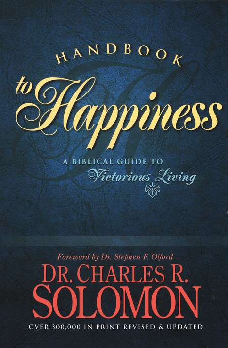 Handbook to Happiness: A Biblical Guide to Victorius Living