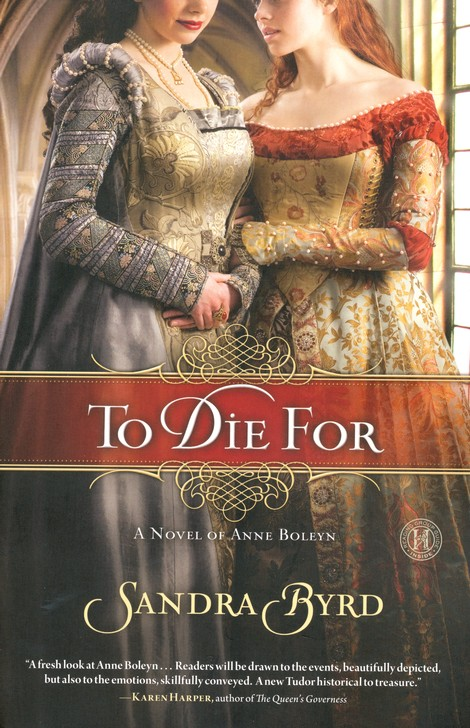 To Die For: A Novel of Anne Boleyn