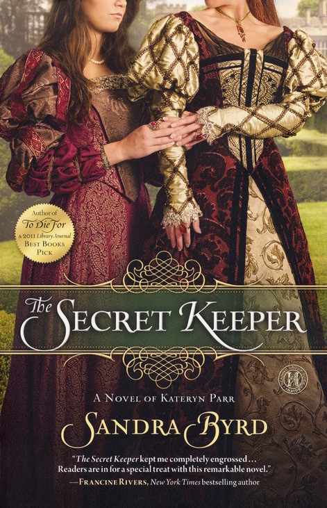 Secret Keeper: A Novel Of Kateryn Parr