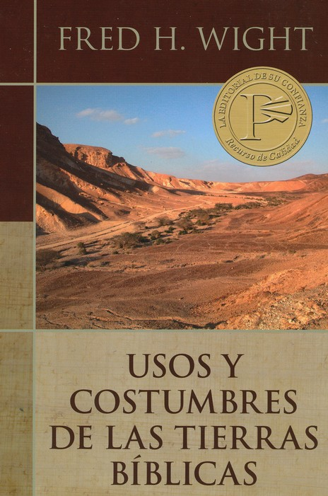 Usos y Costumbres de Las Tierras Biblicas (Manners and Customs of Bible Times)