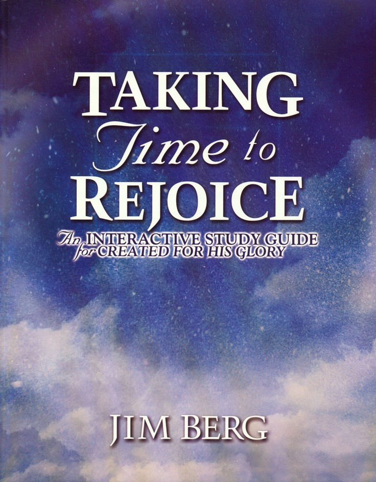 Taking Time to Rejoice: An Interactive Study Guide for Created for His Glory