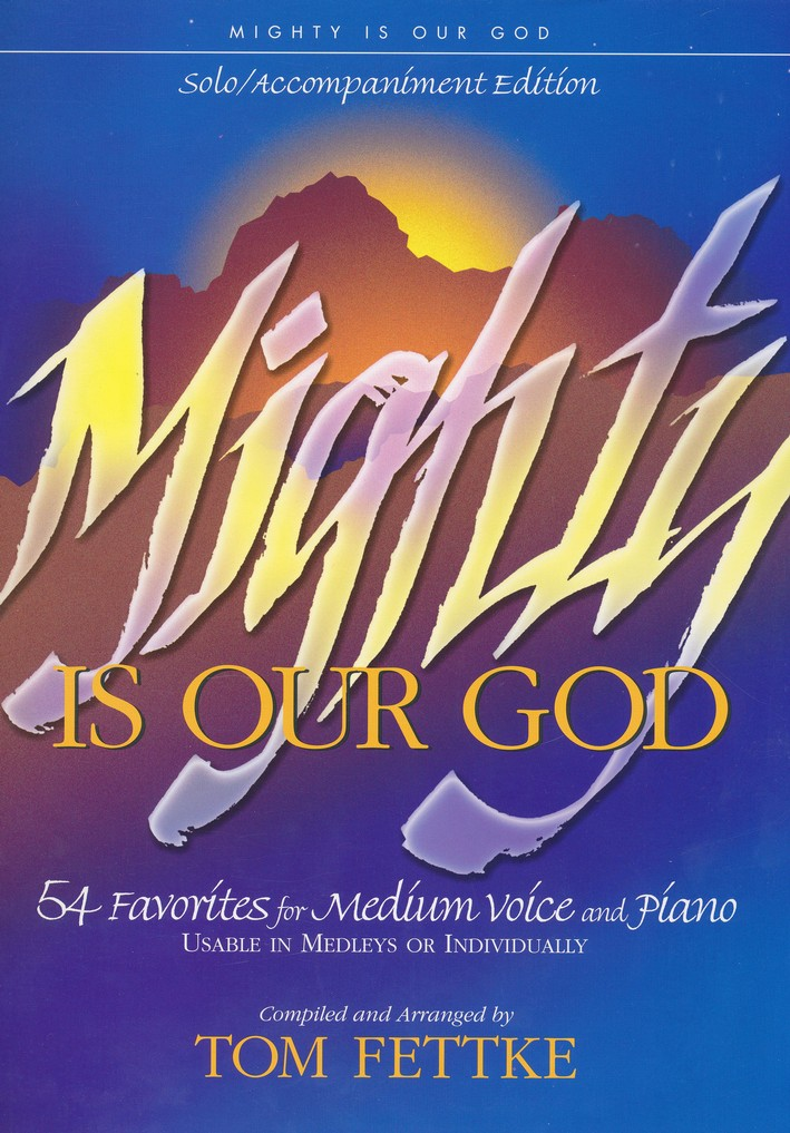 Mighty Is Our God, Solo/Accompaniment Edition