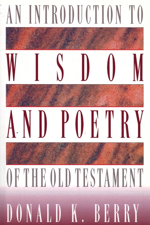 Introduction to Wisdom and Poetry of the Old Testament