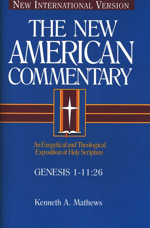 Genesis 1-11: New American Commentary [NAC]