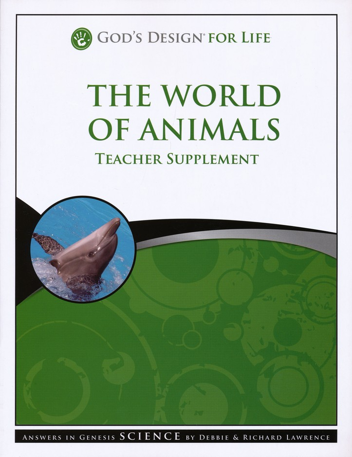 Teacher Supplement, The World of Animals: God's Design for Life
