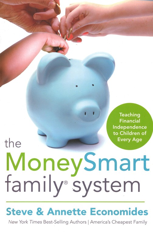 The Moneysmart Family System: Teach Financial Independence to Children of Every Age