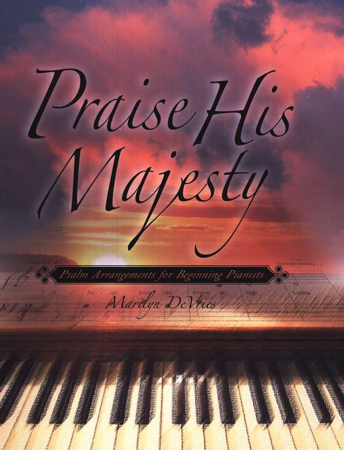 Praise His Majesty: Psalm Arrangements for Beginning Pianists