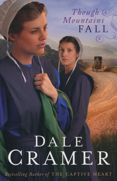 Though Mountains Fall, Daughters of Caleb Bender Series #3