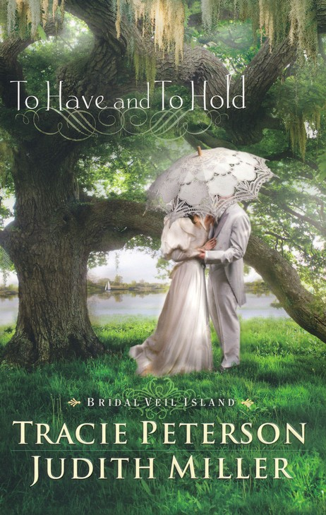 To Have and to Hold: Bridal Veil Island Series, #1