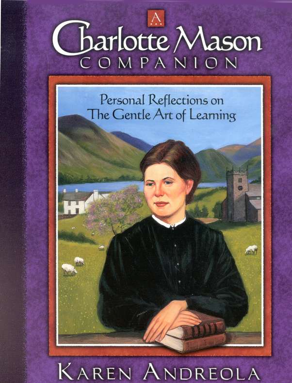 A Charlotte Mason Companion: Personal Reflections on The Gentle Art of Learning