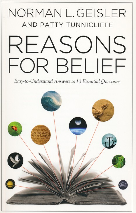 Reasons for Belief: Easy-to-Understand Answers to 10 Essential Questions