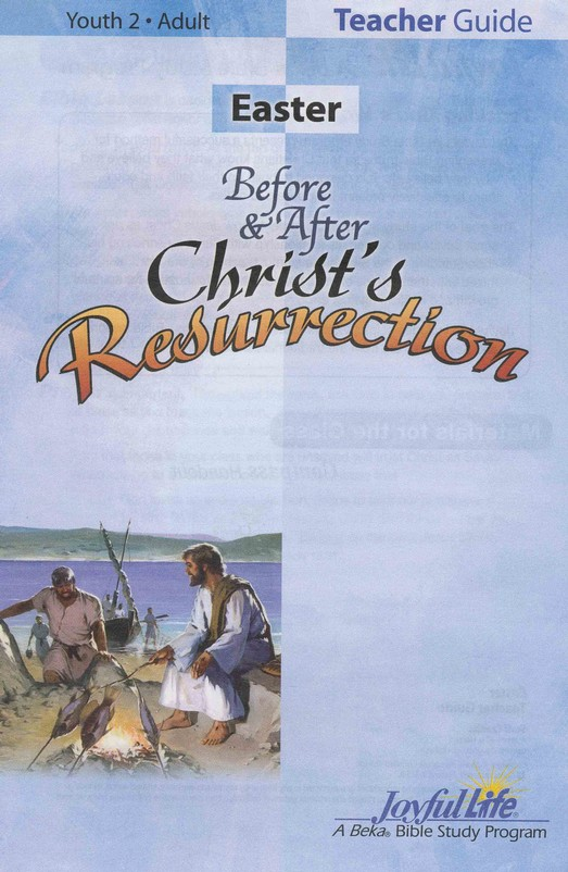 Easter: Before and After Christ's Resurrection Adult Bible Study Teacher Guide