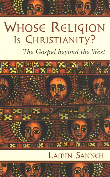 Whose Religion Is Christianity? The Gospel Beyond the West