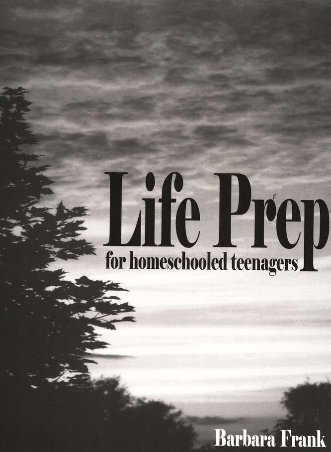 Life Prep for Homeschooled Teenagers, 2nd Edition