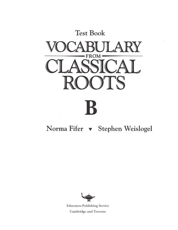 Vocabulary from Classical Roots Blackline Master Test: Book B