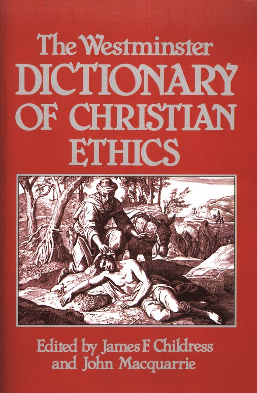 The Westminster Dictionary of Christian Ethics