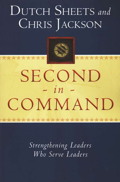 Second in Command: Becoming a Next Generation Leader of Excellence