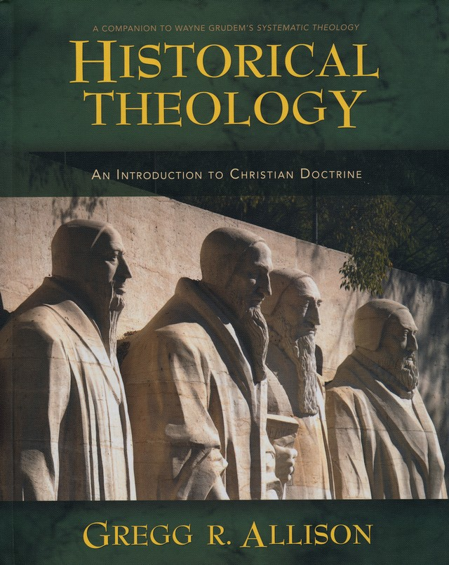 Historical Theology: An Introduction to Christian Doctrine
