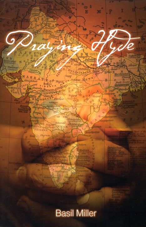 Praying Hyde: The Story of John Hyde Missionary to  India, Reprinted-New Cover