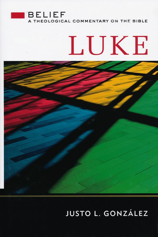 Luke: Belief Theological Commentary on the Bible  [BTCB]
