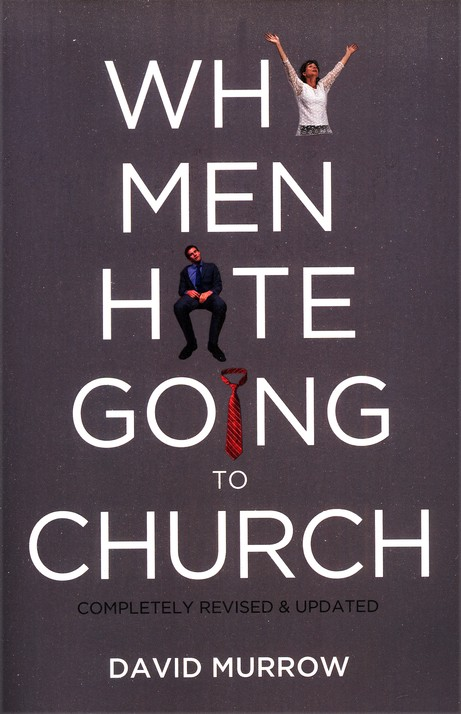 Why Men Hate Going to Church, Revised and Updated