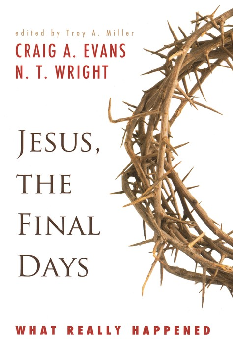 Jesus: The Final Days--What Really Happened