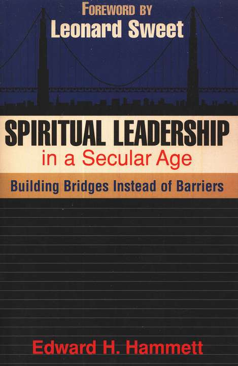 Spiritual Leadership in a Secular Age: Building Bridges Instead of Barriers