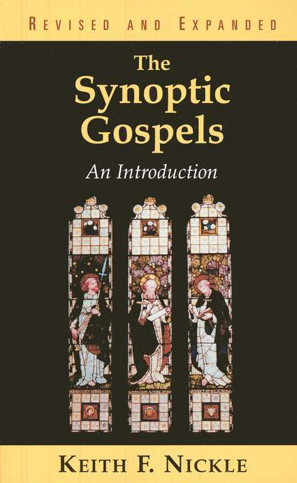 The Synoptic Gospels, Revised And Expanded: An Introduction