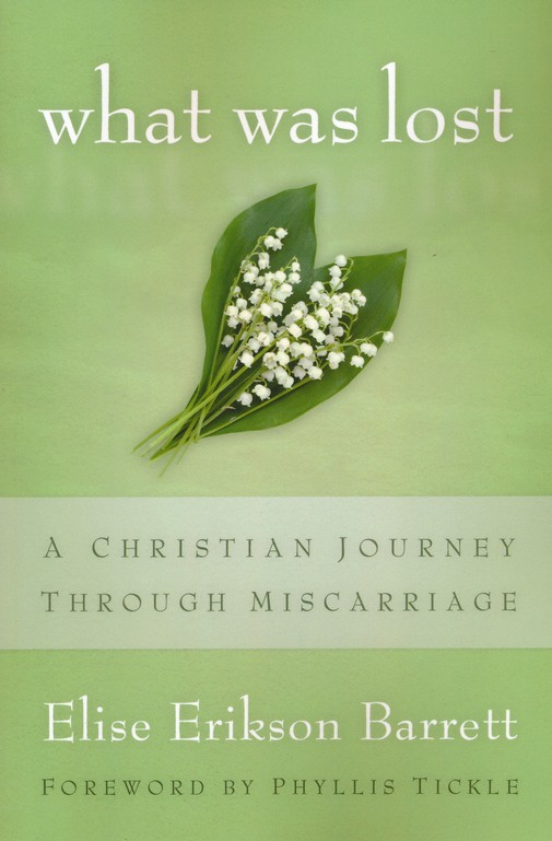 What Was Lost: A Christian Journey through Miscarriage