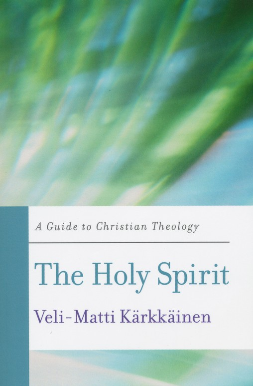 The Holy Spirit: A Guide to Christian Theology