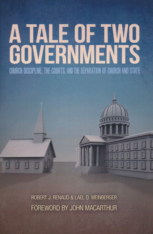 A Tale of Two Governments: Church Discipline, The Courts, and The Separation of Church and State