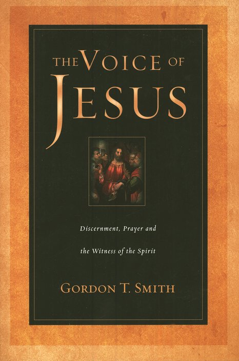 The Voice of Jesus: Discernment, Prayer & the Witness of the Spirit