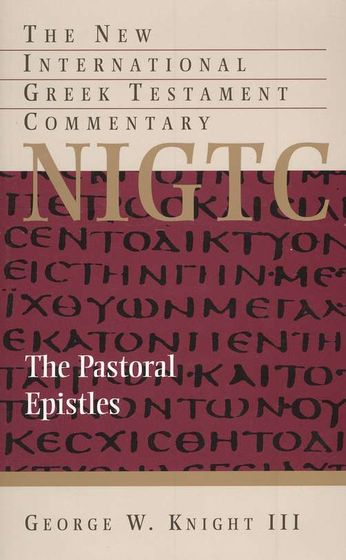 The Pastoral Epistles: New International Greek Testament Commentary [NIGTC]