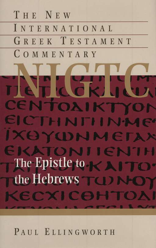 The Epistle to the Hebrews: New International Greek Testament Commentary [NIGTC]