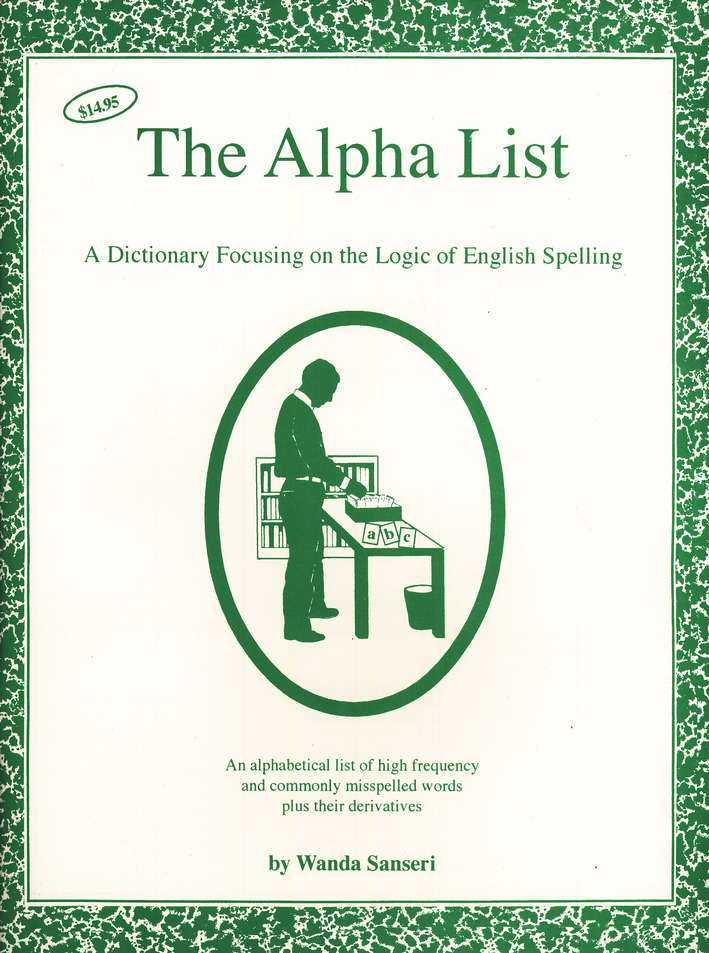 The Alpha List: A Dictionary Focusing on the Logic of  English Spelling